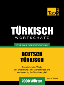 Deutsch-Türkischer Wortschatz für das Selbststudium: 7000 Wörter