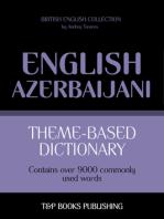 Theme-Based Dictionary: British English-Azerbaijani - 9000 words