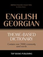 Theme-Based Dictionary: British English-Georgian - 7000 words