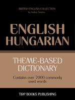 Theme-Based Dictionary: British English-Hungarian - 7000 words