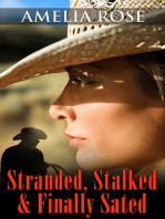 Stranded, Stalked And Finally Sated
