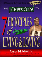 The Chief's Guide to The 7 Principles of Organic Loving & Living