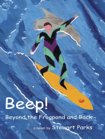 Beep! Beyond the Frogpond and Back
