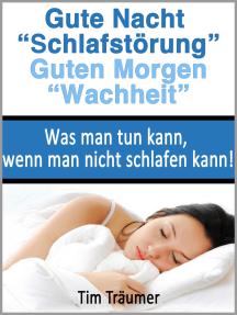 """Gute Nacht """"Schlafstörung"""", Guten Morgen """"Wachheit"""""""