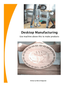 Desktop Manufacturing Use Machine Above This To Make Products