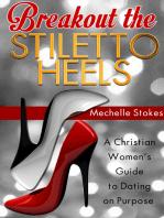 Breakout the Stiletto Heels