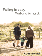 Falling is Easy, Walking is Hard