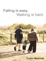 Falling is Easy, Walking is Hard