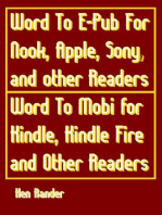 Word To E-PUB for Nook, Apple, Sony, and other EPUB readers Word To Mobi for Kindle, Kindle Fire and other Mobi readers. (Quick Guide)