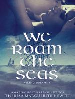 We Roam The Seas