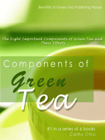 Components of Green Tea: The Eight Important Components of Green Tea and Their Effects