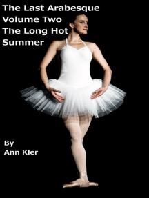 The Last Arabesque: Volume Two- The Long Hot Summer