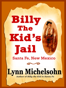 Billy the Kid's Jail, Santa Fe, New Mexico: A Glimpse into Wild West History on the Southwest's Frontier
