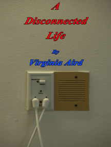 A Disconnected Life