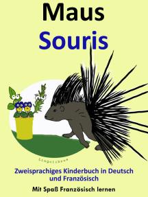 Bilinguales Kinderbuch in Deutsch und Französisch: Maus - Souris - Die Serie zum Französisch Lernen