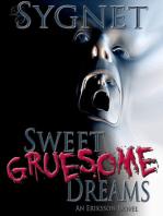 Sweet Gruesome Dreams