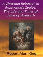 A Christian Rebuttal to Reza Aslan's Zealot