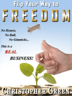 Flip Your Way To Freedom (No Houses, No Bull, No Gimmicks...this is a REAL Business