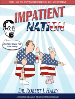 IMPATIENT NATION How Self-Pity, Medical Reliance And Victimhood Are Crippling The Health Of A Nation.