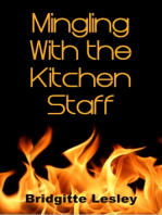 Mingling With the Kitchen Staff