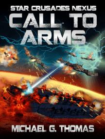 Call to Arms (Star Crusades Nexus, Book 6)