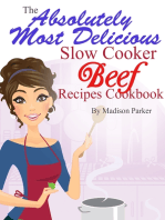 The Absolutely Most Delicious Slow Cooker Beef Recipes Cookbook