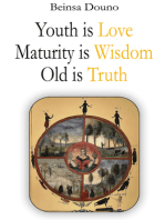 Youth is Love Maturity is Wisdom Old is Truth