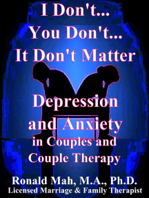 I Don't... You Don't... It Don't Matter, Depression and Anxiety in Couples and Couple Therapy