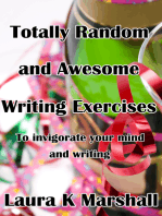 Totally Random and Awesome Writing Exercises