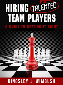 Hiring Talented Team Players- A guide to getting it right