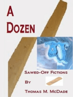 A Dozen Sawed-Off Fictions