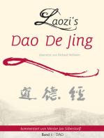 Laozi's DAO DE JING übersetzt von Richard Wilhelm kommentiert von Meister Jan Silberstorff Band 1