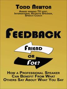 Feedback: Friend or Foe?