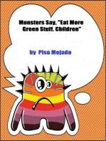 "Monsters Say, ""Eat More Green Stuff, Children"""
