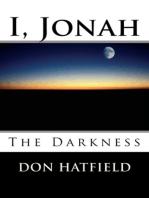 I Jonah, The Darkness
