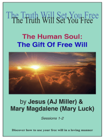 The Human Soul: The Gift of Free Will Sessions 1-2