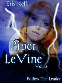 Piper Levine, Follow the Leader
