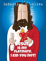 Jesus Is My Flat Mate, I Kid You Not!