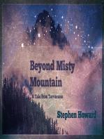 Beyond Misty Mountain