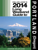 Delaplaine's 2014 Long Weekend Guide to Portland (Oregon)