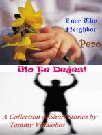 Love Thy Neighbor: ¡Pero No Te Dejes!