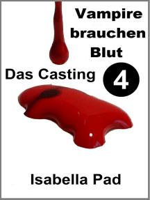 Vampire brauchen Blut: Das Casting