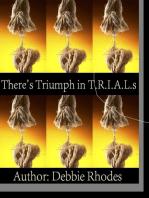 There's Triumph in T.R.I.A.L.s