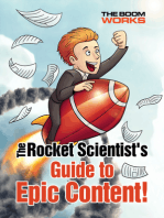 The Rocket Scientist's Guide to Epic Content!
