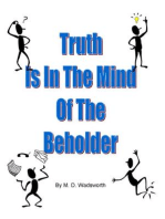 Truth Is In The Mind Of The Beholder