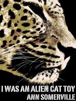 I Was An Alien Cat Toy