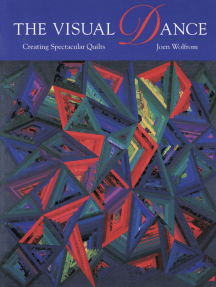 Visual Dance: Creating Spectacular Quilts