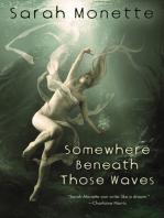 Somewhere Beneath Those Waves