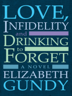 Love, Infidelity and Drinking To Forget