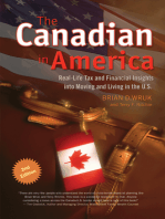 Canadian in America, The: Real-Life Tax and Financial Insights into Moving to and Living in the U.S.